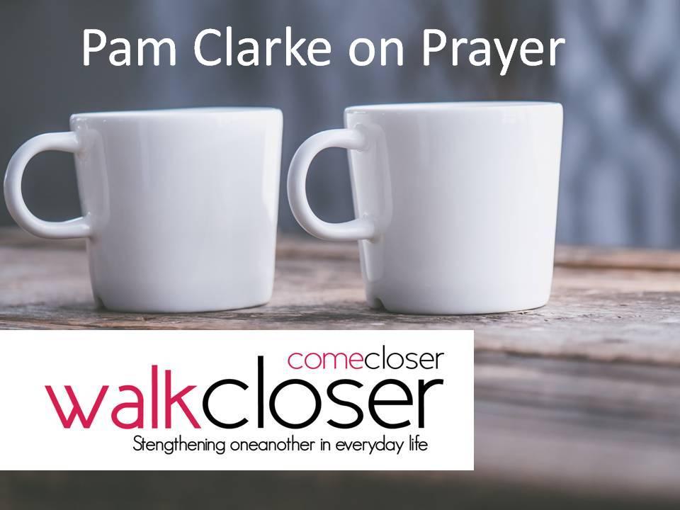 Pam Clarke on Prayer Walk Closer